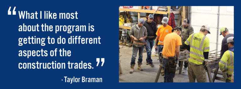 """""""What I like most about the program is getting to do different aspects of the construction trades"""" — Taylor Braman"""